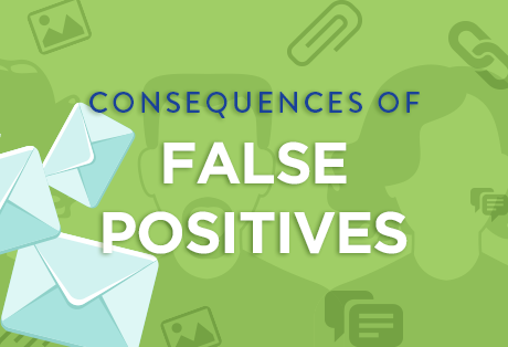 Consequences of False Positives