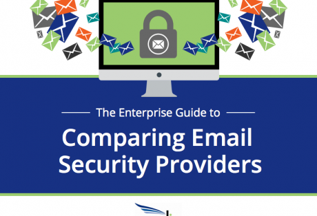 The Enterprise Guide to Comparing Email Security Providers